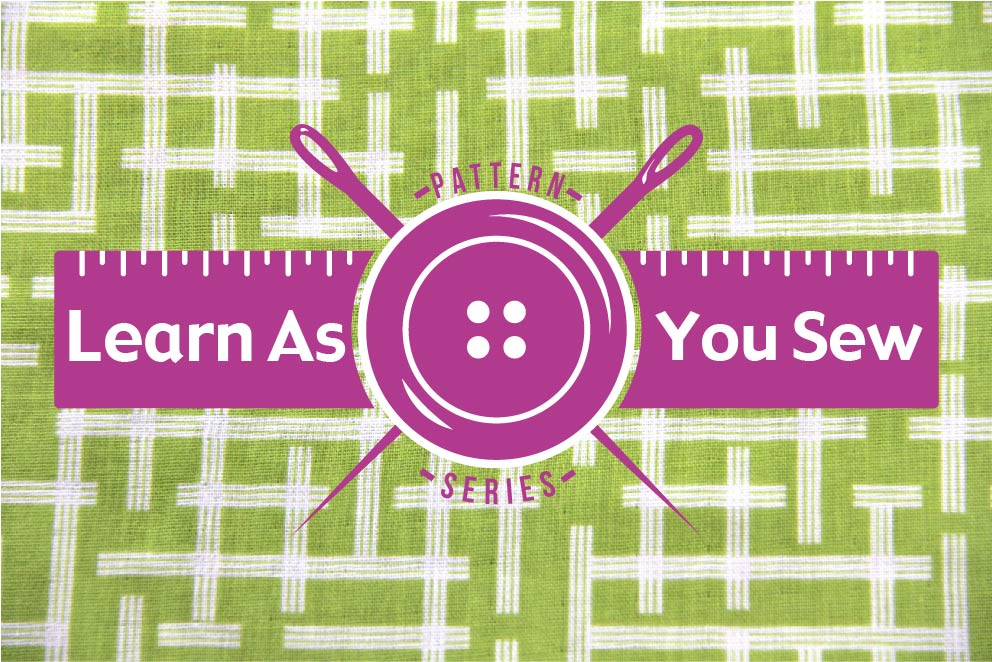 Introducing: Learn As You Sew Patterns | Whipstitch