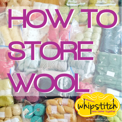 how to store wool yarn and fabric | whipstitch